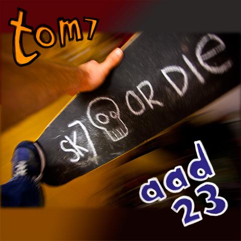 AAD 23: sk7 or die!!!